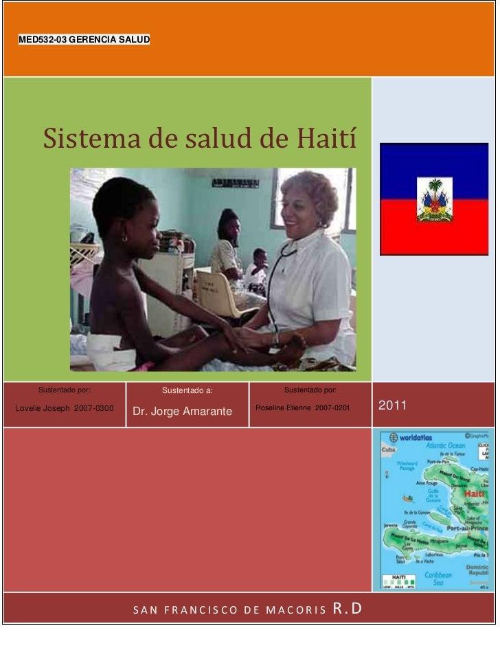 MED532-03 GERENCIA SALUD      Sistema de salud de Haití     Sustentado por:            Sustentado a:          Sustentado p...
