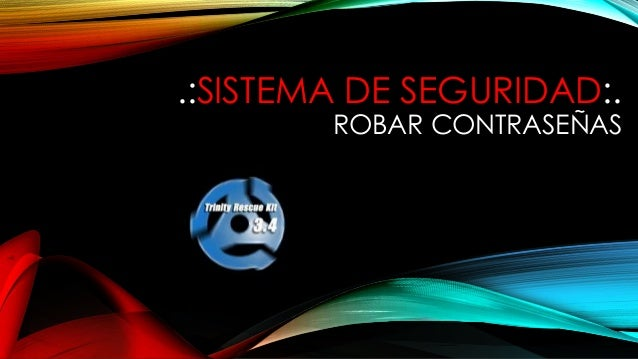 .:SISTEMA DE SEGURIDAD:. ROBAR CONTRASEÑAS