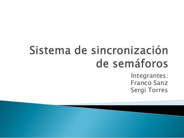 Integrantes: Franco Sanz Sergi Torres