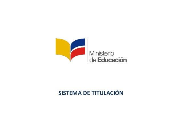 SISTEMA DE TITULACIÓN