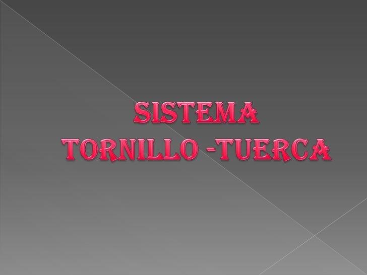 sistemaTornillo -tuerca<br />