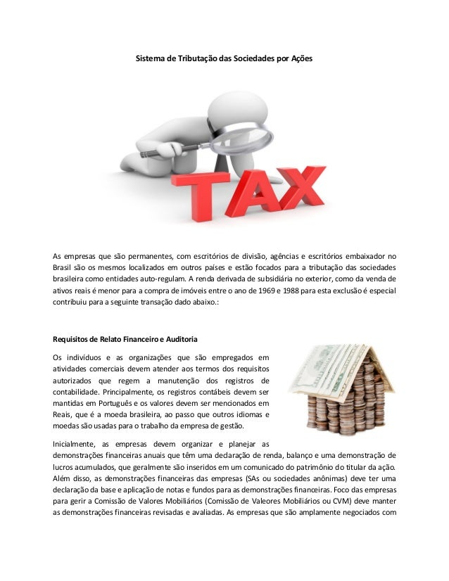 Sistema de Tributação das Sociedades por Ações As empresas que são permanentes, com escritórios de divisão, agências e esc...