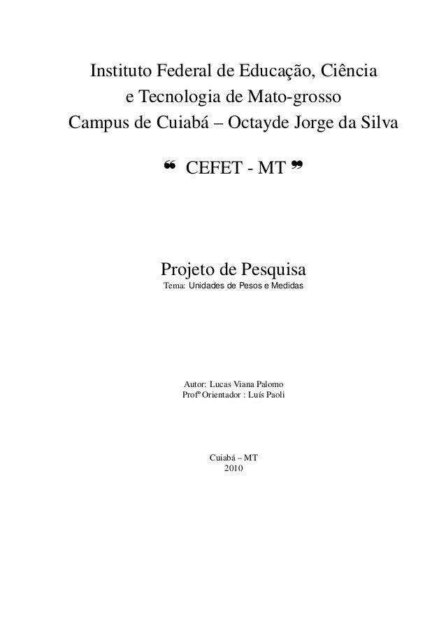 Instituto Federal de Educação, Ciência e Tecnologia de Mato-grosso Campus de Cuiabá – Octayde Jorge da Silva c CEFET - MT ...