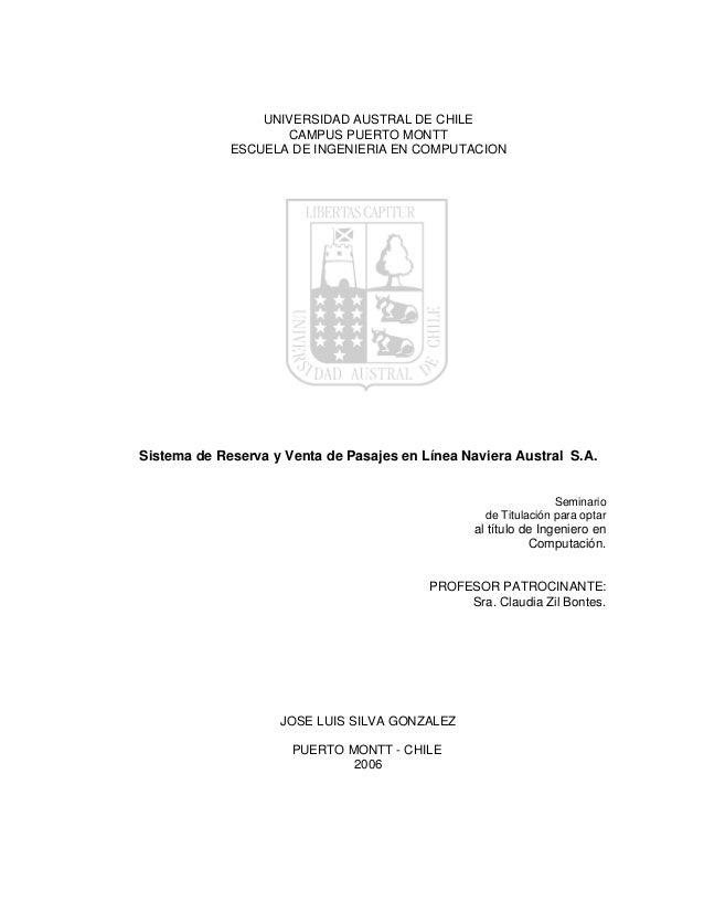 UNIVERSIDAD AUSTRAL DE CHILE CAMPUS PUERTO MONTT ESCUELA DE INGENIERIA EN COMPUTACION Sistema de Reserva y Venta de Pasaje...