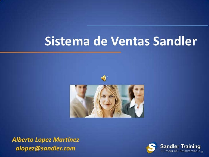 Sistema de Ventas SandlerAlberto Lopez Martínez alopez@sandler.com