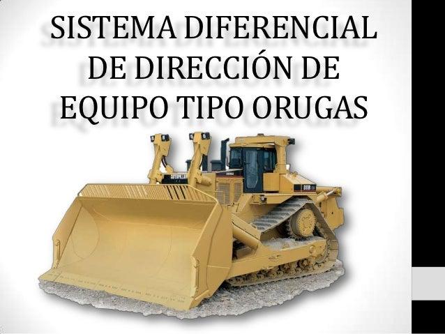 SISTEMA DIFERENCIAL   DE DIRECCIÓN DE EQUIPO TIPO ORUGAS