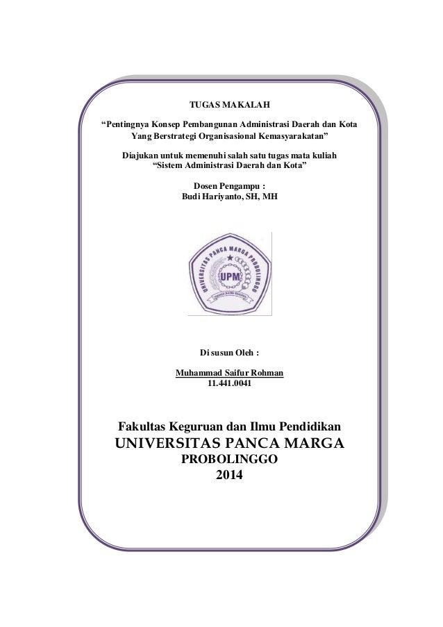 """TUGAS MAKALAH """"Pentingnya Konsep Pembangunan Administrasi Daerah dan Kota Yang Berstrategi Organisasional Kemasyarakatan"""" ..."""
