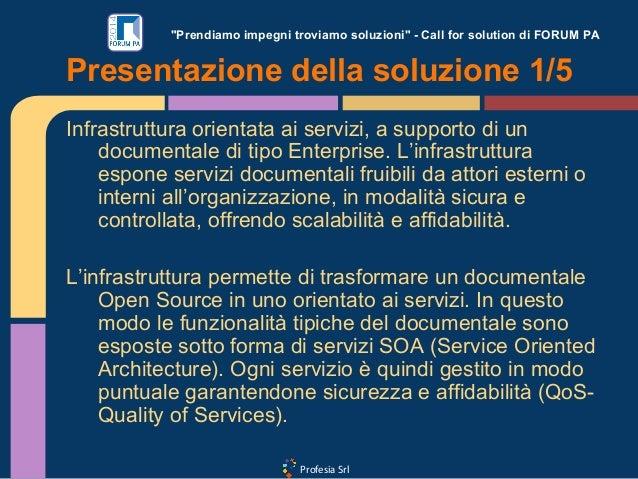 """Profesia Srl """"Prendiamo impegni troviamo soluzioni"""" - Call for solution di FORUM PA Infrastruttura orientata ai servizi, a..."""