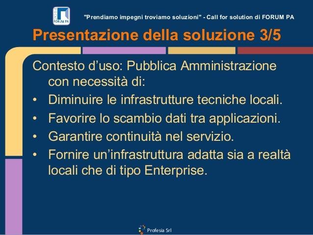 """Profesia Srl """"Prendiamo impegni troviamo soluzioni"""" - Call for solution di FORUM PA Contesto d'uso: Pubblica Amministrazio..."""