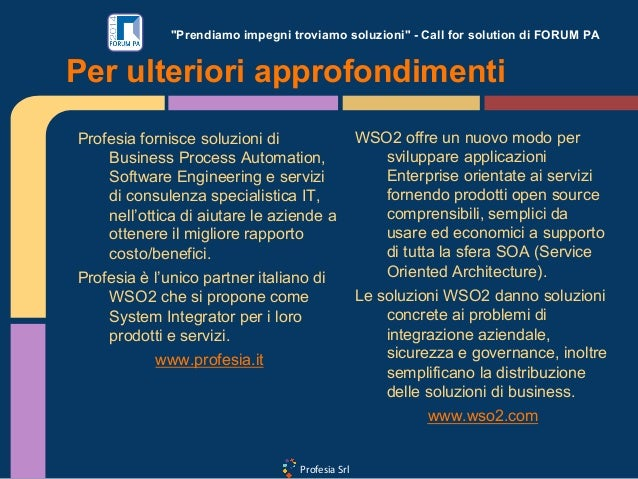 """Profesia Srl """"Prendiamo impegni troviamo soluzioni"""" - Call for solution di FORUM PA Per ulteriori approfondimenti Profesia..."""