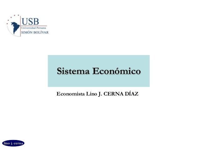 lino j. cerna Sistema Económico Economista Lino J. CERNA DÍAZ