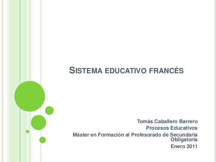 Sistema educativo francés<br />Tomás Caballero Barrero<br />Procesos Educativos<br />Máster en Formación al Profesorado de...
