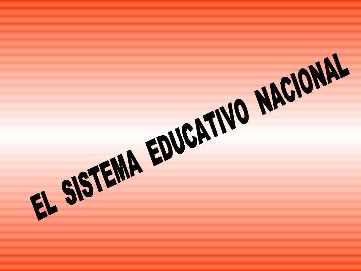 EL  SISTEMA  EDUCATIVO  NACIONAL