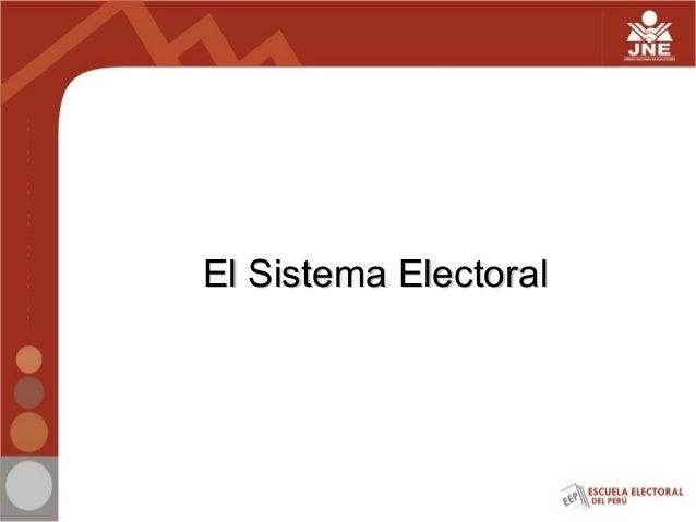 El Sistema ElectoralEl Sistema Electoral