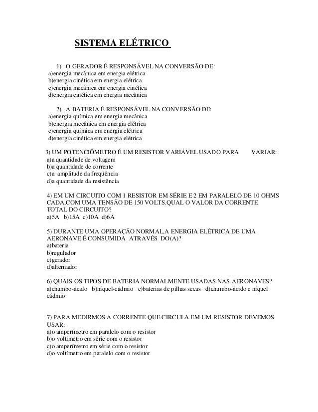 SISTEMA ELÉTRICO 1) O GERADOR É RESPONSÁVEL NA CONVERSÃO DE: a)energia mecânica em energia elétrica b)energia cinética em ...