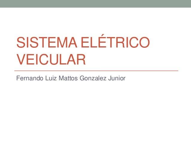 SISTEMA ELÉTRICOVEICULARFernando Luiz Mattos Gonzalez Junior
