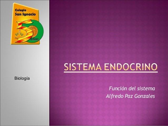 Función del sistema Alfredo Paz Gonzales Biología