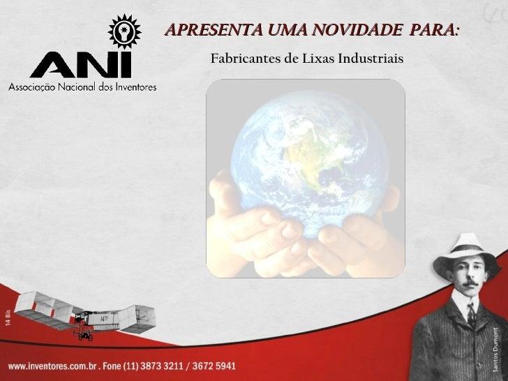 APRESENTA UMA NOVIDADE PARA:    Fabricantes de Lixas Industriais
