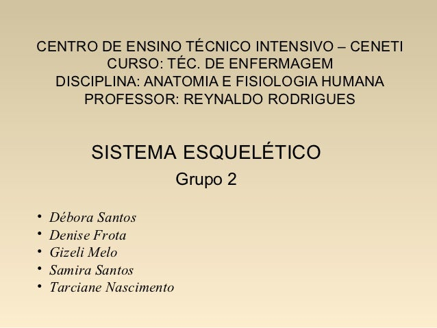 CENTRO DE ENSINO TÉCNICO INTENSIVO – CENETI        CURSO: TÉC. DE ENFERMAGEM  DISCIPLINA: ANATOMIA E FISIOLOGIA HUMANA    ...