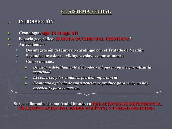 EL SISTEMA FEUDAL   <ul><li>INTRODUCCIÓN </li></ul><ul><li>Cronología:  siglo IX al siglo XII </li></ul><ul><li>Espacio ge...
