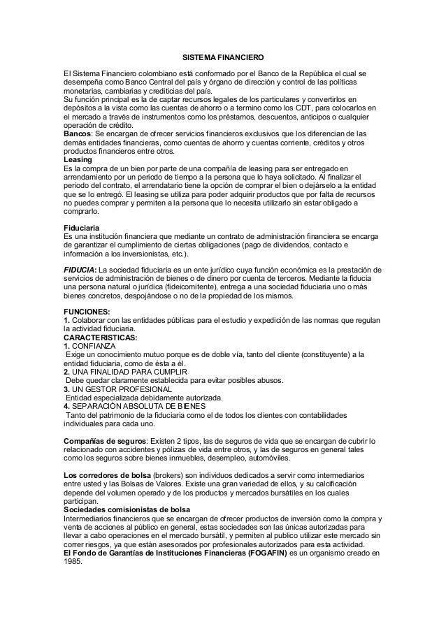 SISTEMA FINANCIEROEl Sistema Financiero colombiano está conformado por el Banco de la República el cual sedesempeña como B...
