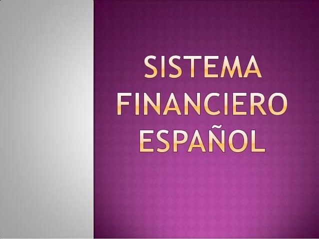  Concepto: conjunto de instituciones , medios y mercados que canaliza el ahorro que generan las unidades económicas con s...