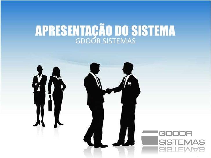 APRESENTAÇÃO DO SISTEMA                      GDOOR SISTEMAS  PRESSIONE    ENTERPARA CONTNUAR