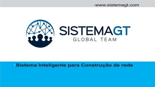 ›www. sistemagt. com               ei . '  5 q   Á  1*¡ »#7 e  A  H L: : íkyfmíayg a 2 !   GLOBAL TEAM  Sistema Inteligent...