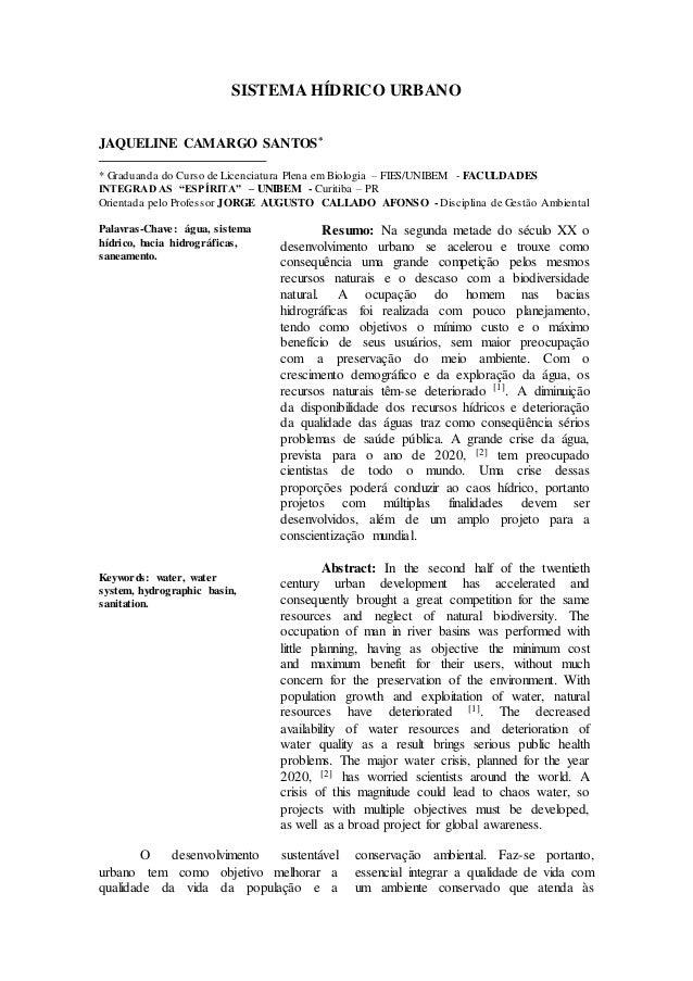 SISTEMA HÍDRICO URBANO  JAQUELINE CAMARGO SANTOS*  * Graduanda do Curso de Licenciatura Plena em Biologia – FIES/UNIBEM - ...
