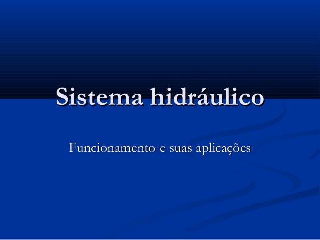 Sistema hidráulico Funcionamento e suas aplicações