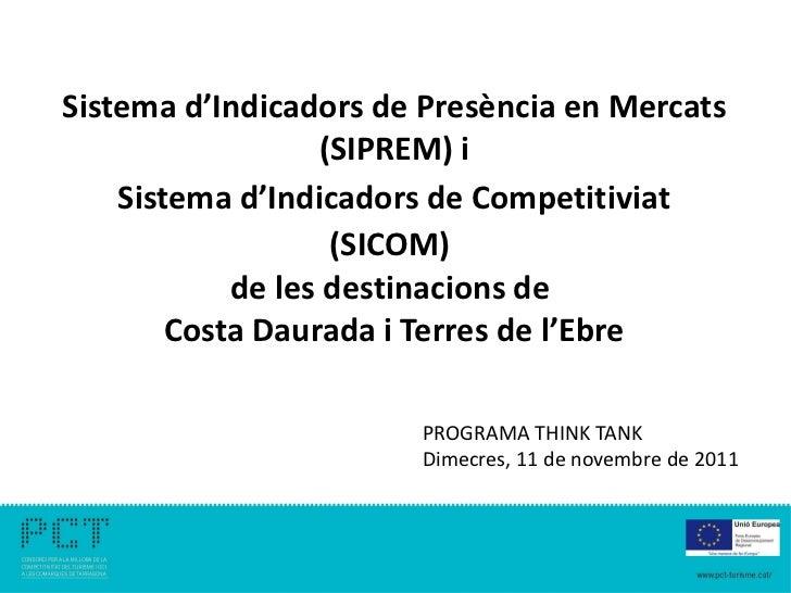 Sistema d'Indicadors de Presència en Mercats                  (SIPREM) i    Sistema d'Indicadors de Competitiviat         ...