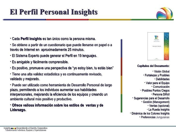 El Perfil Personal Insights <ul><li>Cada  Perfil Insights  es tan único como la persona misma. </li></ul><ul><li>Se obtien...