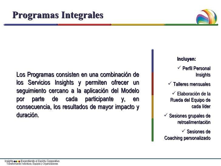 Programas Integrales Los Programas consisten en una combinación de los Servicios Insights y permiten ofrecer un seguimient...