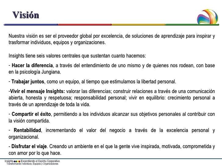 Visión <ul><li>Nuestra visión es ser el proveedor global por excelencia, de soluciones de aprendizaje para inspirar y tras...