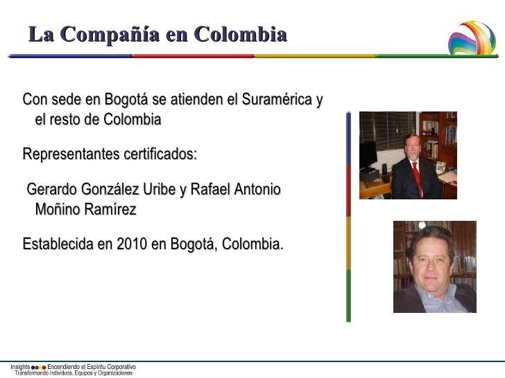 La Compañía en Colombia Con sede en Bogotá se atienden el Suramérica y el resto de Colombia Representantes certificados: G...