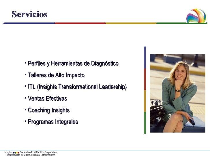 Servicios <ul><li>Perfiles y Herramientas de Diagnóstico </li></ul><ul><li>Talleres de Alto Impacto </li></ul><ul><li>ITL ...