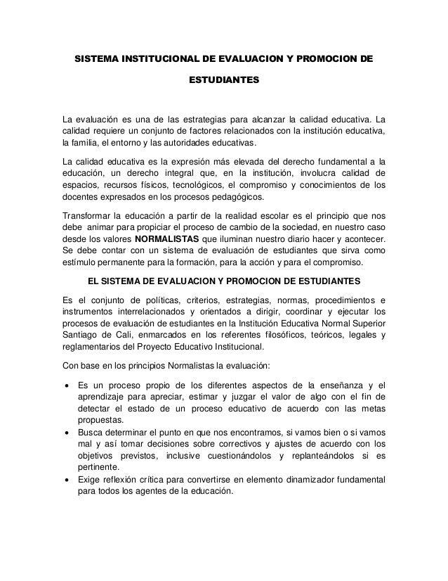 SISTEMA INSTITUCIONAL DE EVALUACION Y PROMOCION DE ESTUDIANTES La evaluación es una de las estrategias para alcanzar la ca...