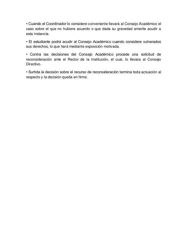 • Cuando el Coordinador lo considere conveniente llevará al Consejo Académico el caso sobre el que no hubiere acuerdo o qu...