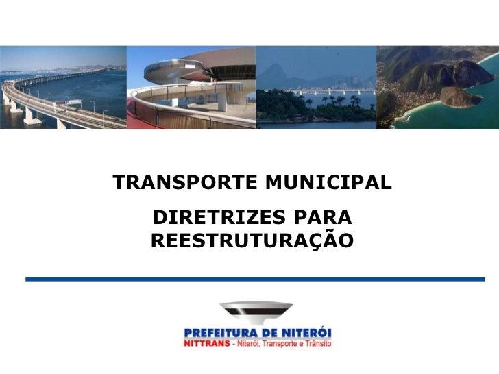 TRANSPORTE MUNICIPAL  DIRETRIZES PARA  REESTRUTURAÇÃO