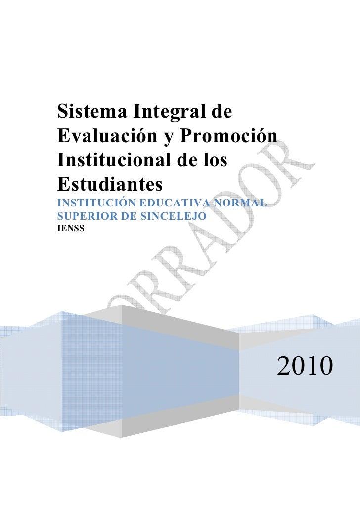 Sistema Integral de Evaluación y Promoción Institucional de los Estudiantes INSTITUCIÓN EDUCATIVA NORMAL SUPERIOR DE SINCE...
