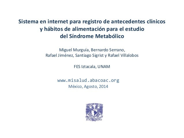 Sistema en internet para registro de antecedentes clínicos  y hábitos de alimentación para el estudio  del Síndrome Metabó...