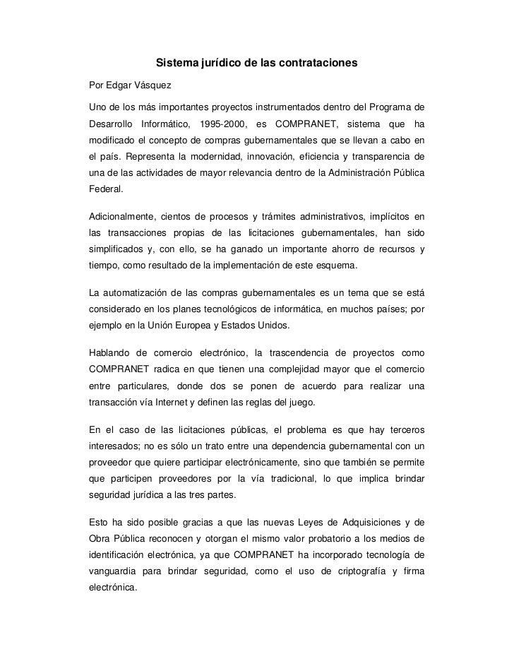 Sistema jurídico de las contratacionesPor Edgar VásquezUno de los más importantes proyectos instrumentados dentro del Prog...