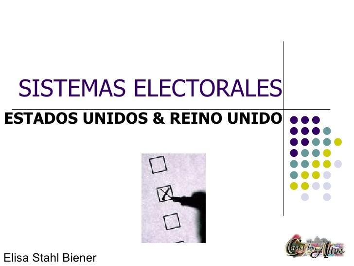 SISTEMAS ELECTORALES ESTADOS UNIDOS & REINO UNIDO Elisa Stahl Biener