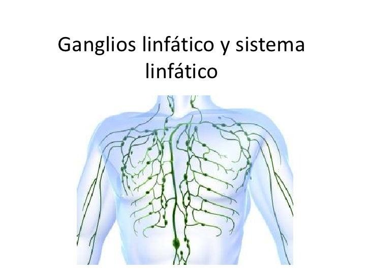 Ganglios linfático y sistema          linfático