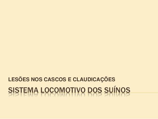 SISTEMA LOCOMOTIVO DOS SUÍNOS LESÕES NOS CASCOS E CLAUDICAÇÕES