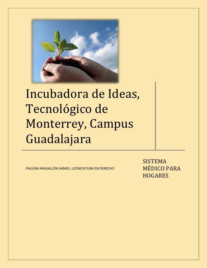 Incubadora de Ideas, Tecnológico de Monterrey, Campus Guadalajara                                                    SISTE...