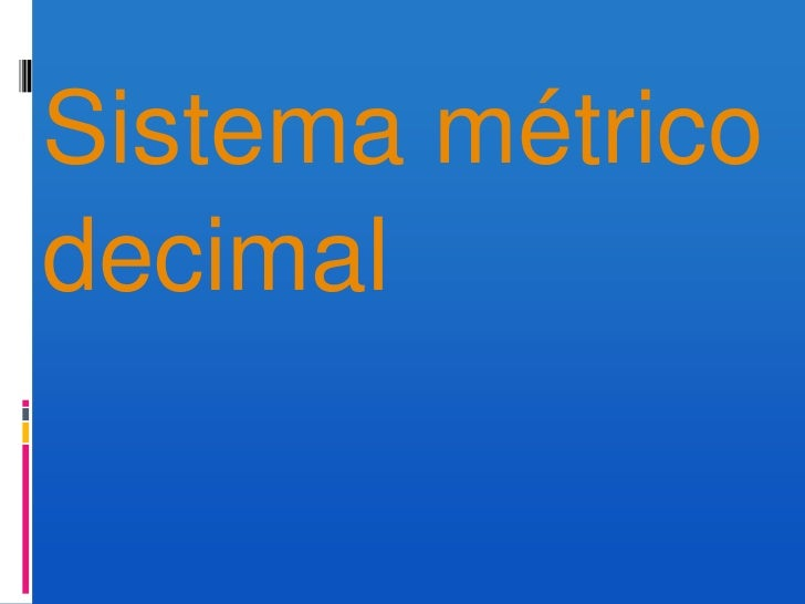 Sistema métrico decimal<br />