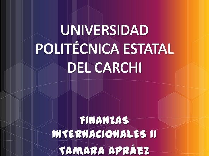 FINANZASINTERNACIONALES II  Tamara Apráez