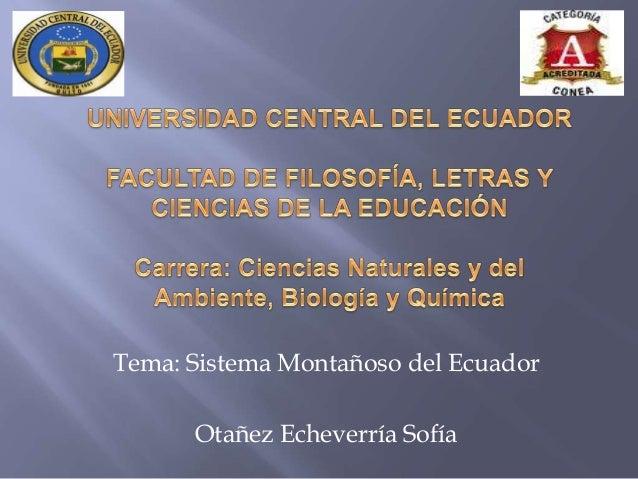 Tema: Sistema Montañoso del Ecuador Otañez Echeverría Sofía