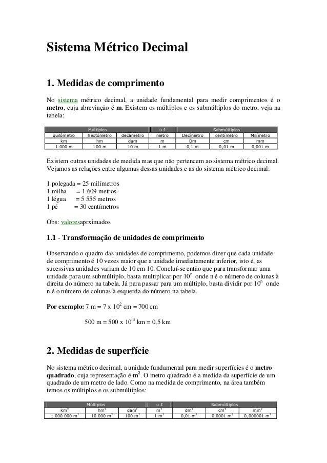 Sistema Métrico Decimal 1. Medidas de comprimento No sistema métrico decimal, a unidade fundamental para medir comprimento...